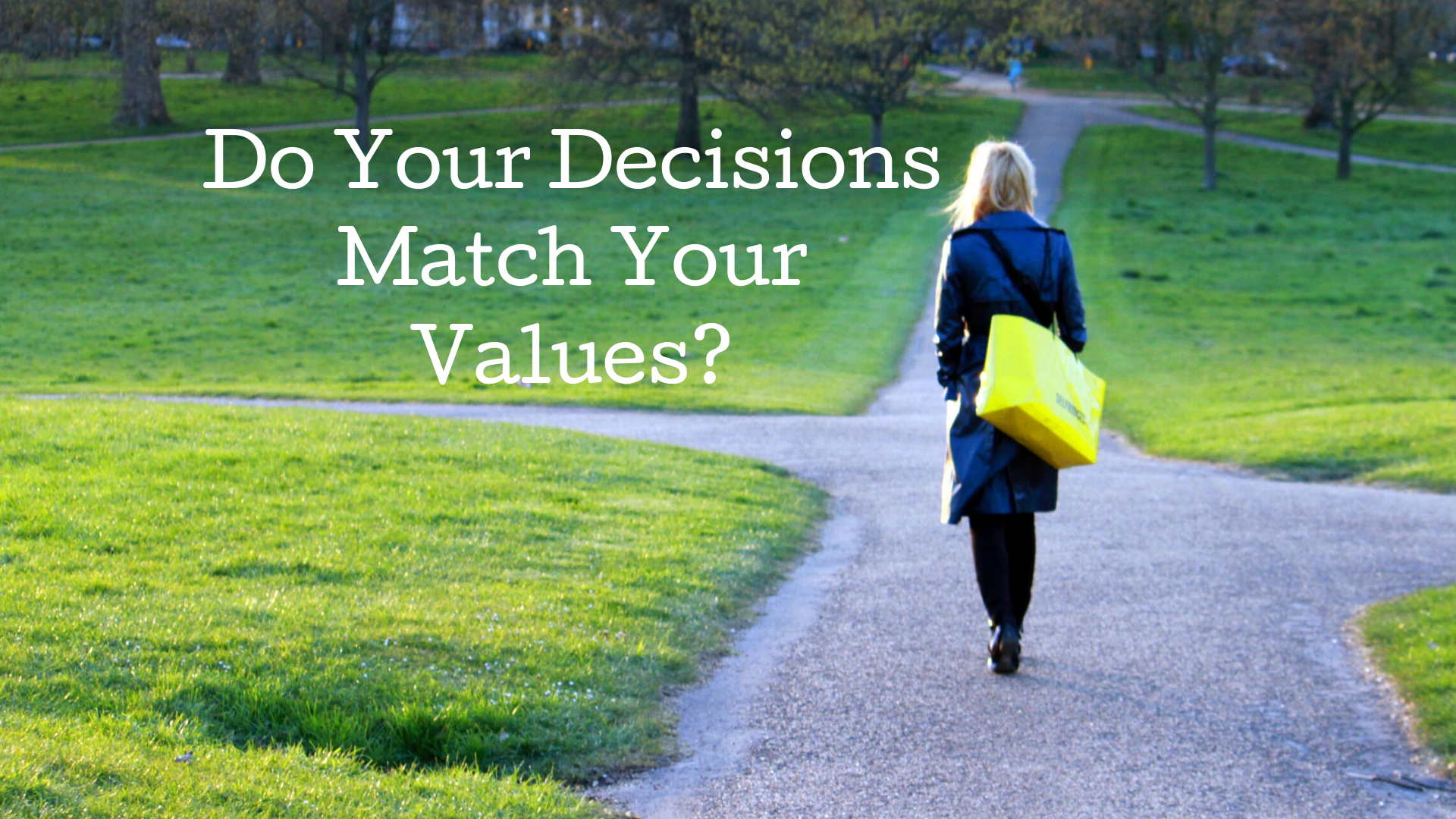 Decision Making That Reflects Your Values
