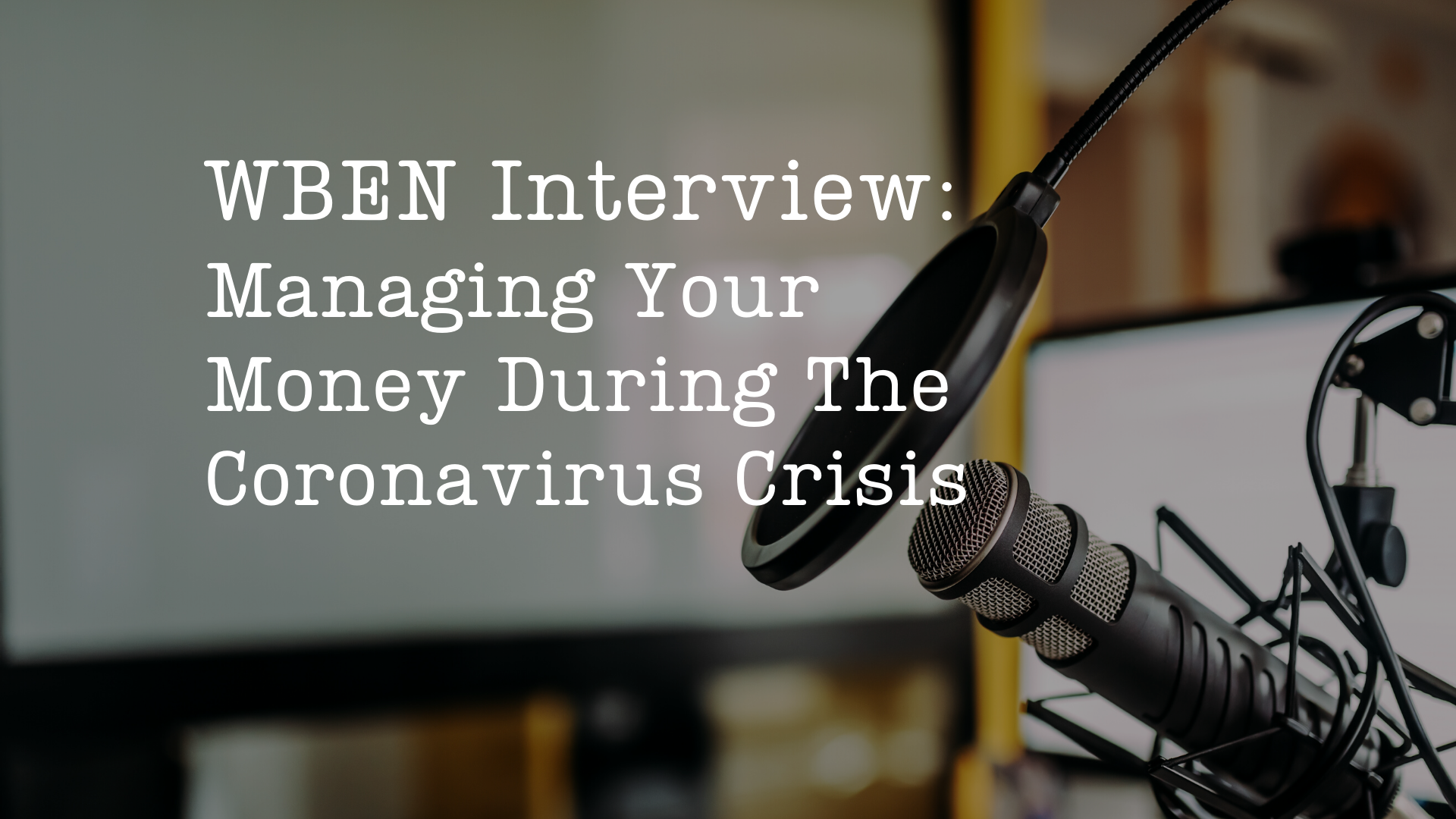 WBEN Interview: Managing Your Money During The Coronavirus Crisis